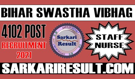 Bihar Swastha Vibhag Staff Nurse Recruitment 2021