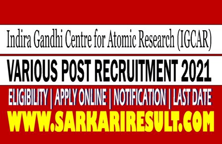 Sarkari Result IGCAR Various Post Recruitment 2021