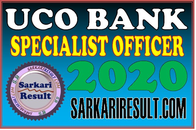 UCO Bank SO Various Post Recruitment 2020