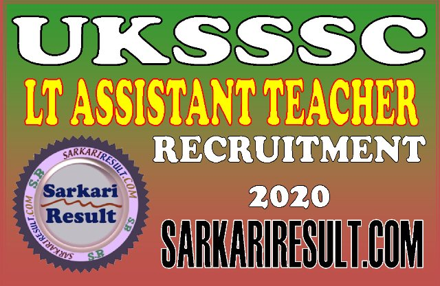 UKSSSC LT Assistant Grade Teacher Recruitment 2020 for 1471 Post
