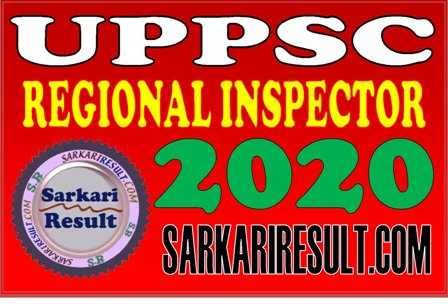 UP UPPSC Regional Inspector Recruitment 2020